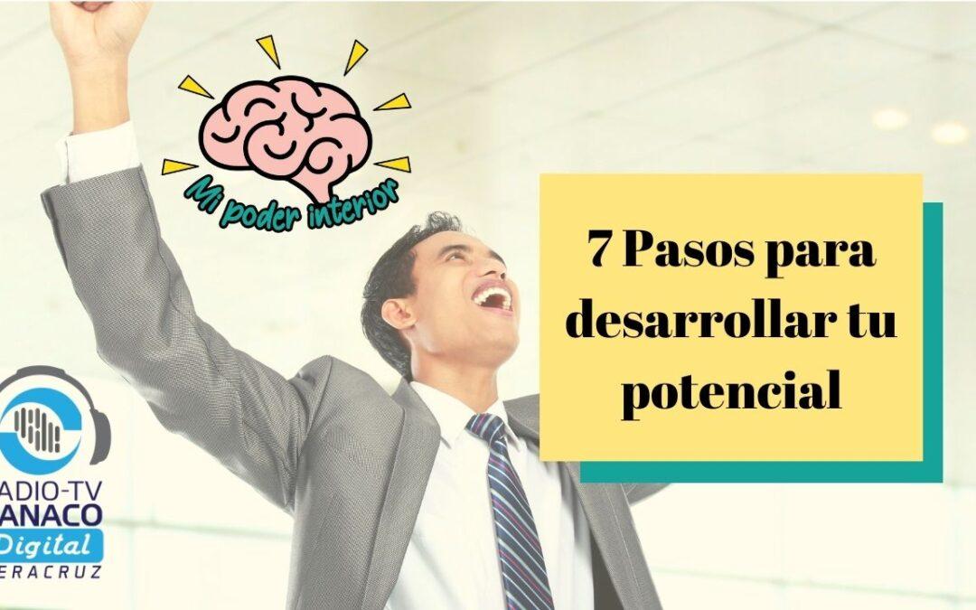 7 Pasos para desarrollar tu potencial