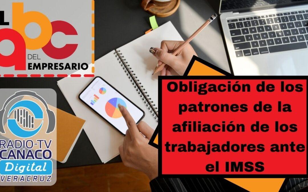 Obligación de los patrones de la afiliación de los trabajadores ante el IMSS