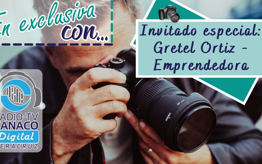 ⚜️Invitado especial: Gretel Ortiz – Emprendedora